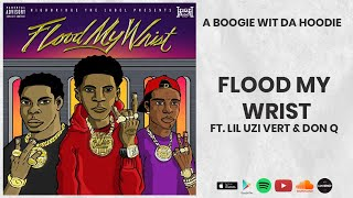 A Booogie Wit Da Hoodie - Flood My Wrist ft. Lil Uzi Vert & Don Q