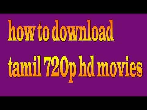 How To Download Tamil 720p Hd Movies