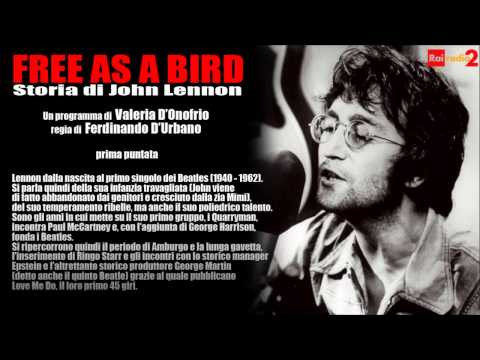 FREE AS A BIRD -  Storia di John Lennon   1/6 (1940 - 1962)