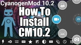 "How To Install & Update CyanogenMod 10.2 ""CM10.2"" On Most Android Devices"
