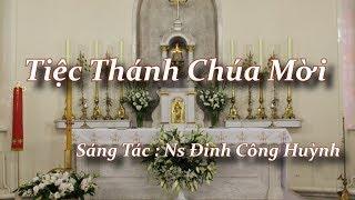 Tiệc Thánh Chúa Mời - Sáng Tác : Ns Đinh Công Huỳnh - Thực hiện : Nguyễn Tuyết Mai