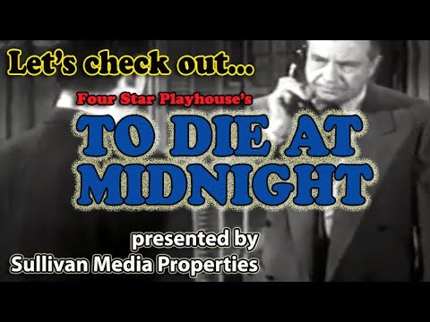 Four Star Playhouse: To Die at Midnight || a classic TV encore starring Dick Powell