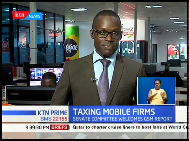 Gideon Moi, Chair Senate ICT Cttee on Taxing mobile firms