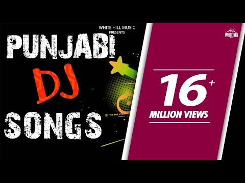 Non Stop Punjabi DJ Songs | Jukebox | Latest Punjabi Songs 2018 | White Hill Music