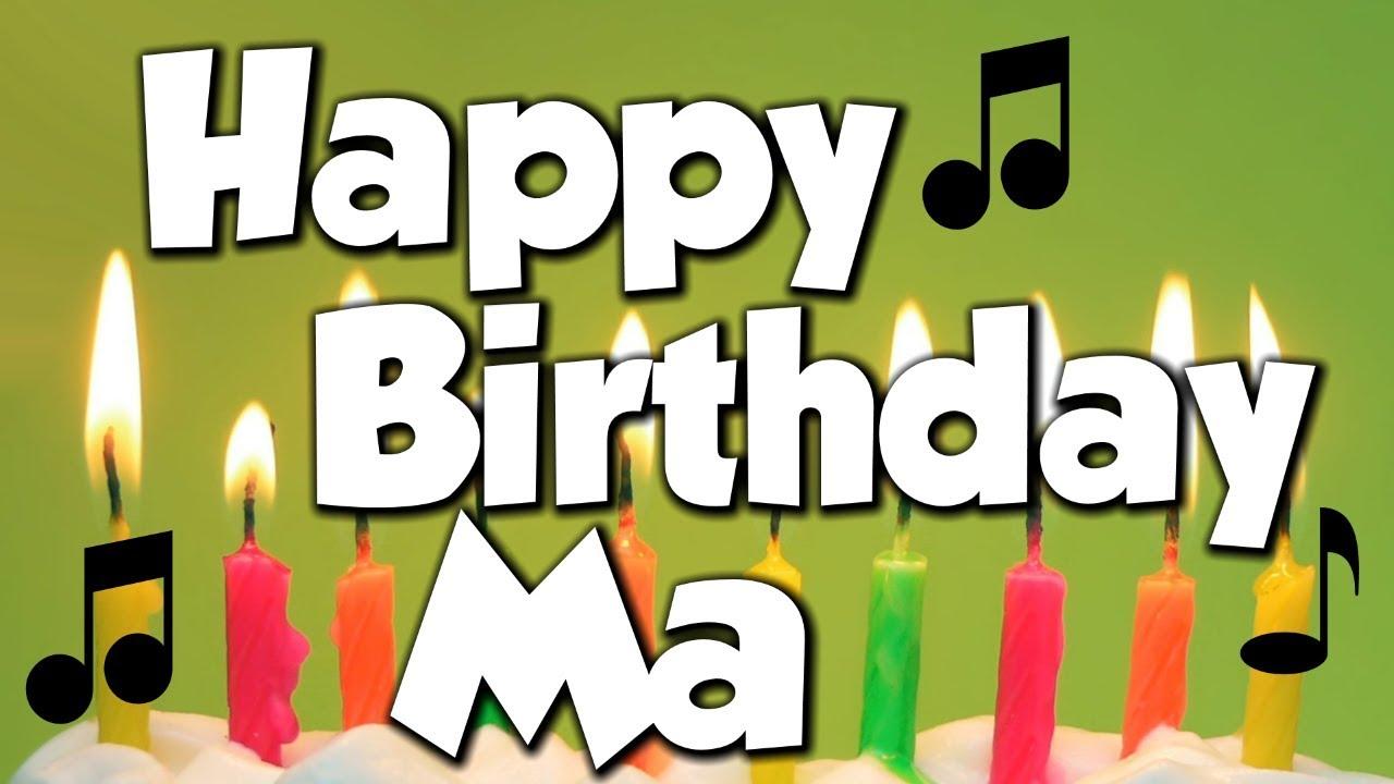 happy birthday ma Happy Birthday Ma! A Happy Birthday Song!   YouTube happy birthday ma