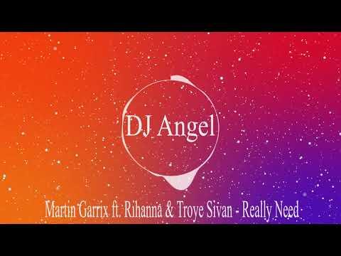 Martin Garrix ft. Rihanna & Troye Sivan - Really Need