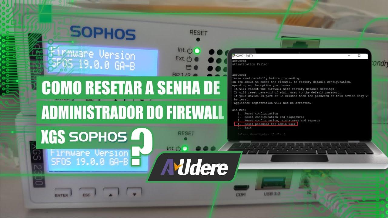 Como resetar a senha de administrador do XG Firewall Sophos