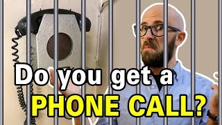 Are You Really Entitled to a Phone Call When Arrested?