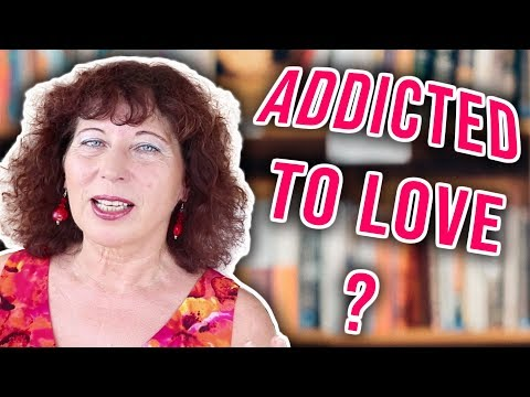 What's love got to do with love addiction?
