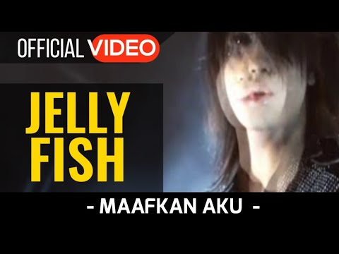 Jelly Fish - Maafkan Aku ( Official Video )