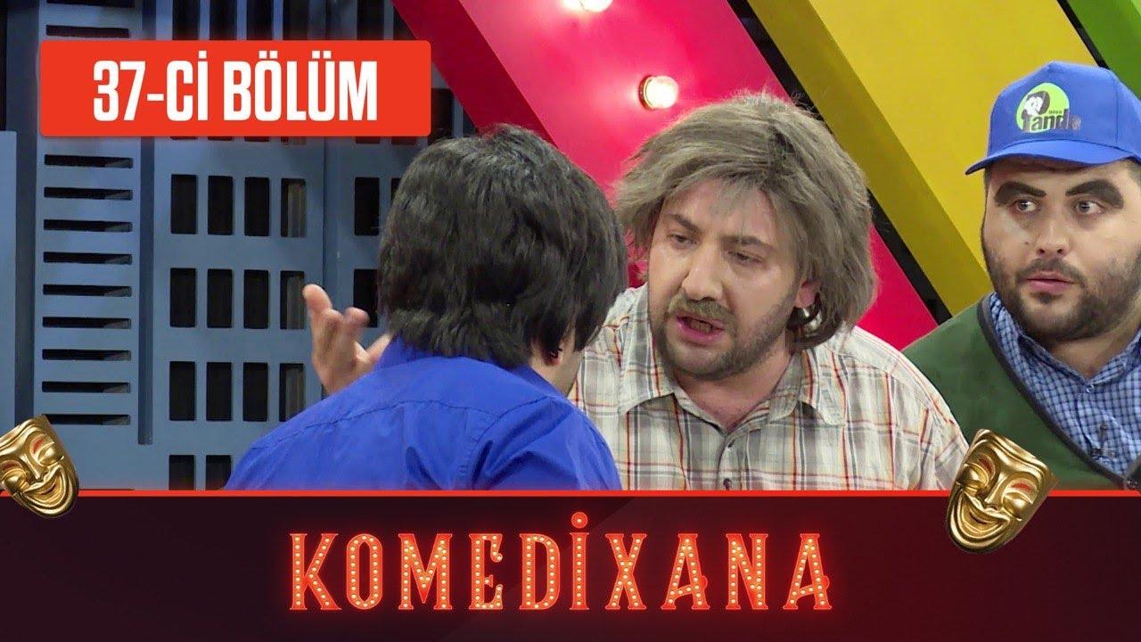 Komedixana 37-ci Bölüm      27.06.2020