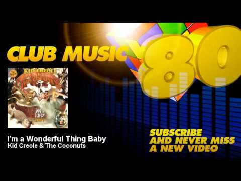 Kid Creole & The Coconuts - I'm a Wonderful Thing Baby