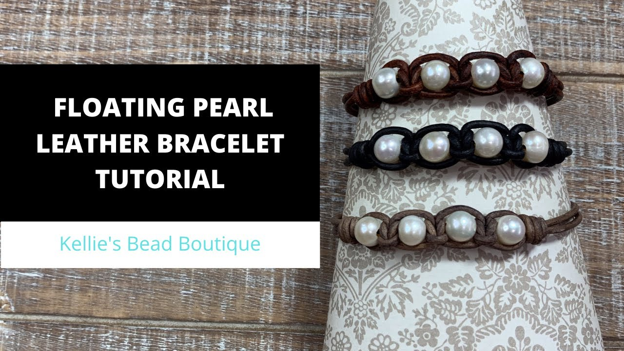 Learn How to Make the Floating Pearls Leather Bracelet
