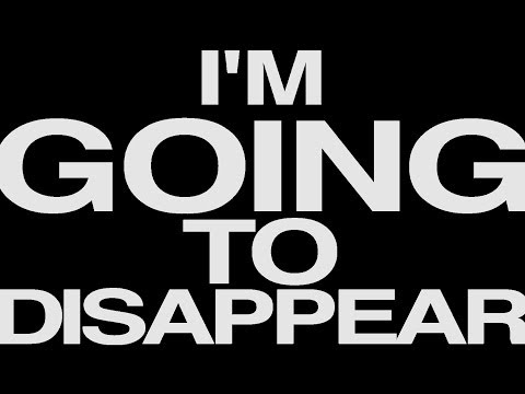 I'm Going To Disappear - Full Movie