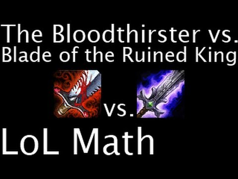 LoL Math - The Bloodthirster Vs. Blade Of The Ruined King