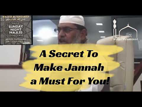 A secret to make jannah a must for you! | By Ml Ilyas Sarigat | Sunday night Majlis |