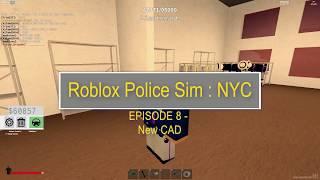Roblox PoliceSim: NYC Season 1 Episode 8 - New CAD