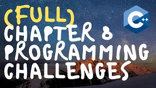 Chapter 8 - Programming Challenges - Starting Out With C++ - Tony Gaddis