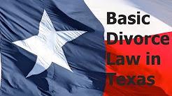 Basic Divorce Law in Texas