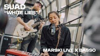 "Suad -  ""White Lies"" // Marski Live x Basso"