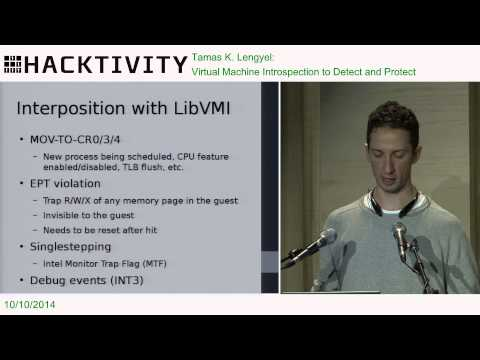 Tamas K. Lengyel - Virtual Machine Introspection to Detect and Protect