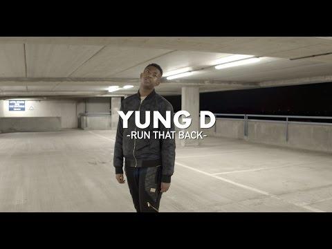 Yung D - Run That Back (Prod  By Kaiser Beats)