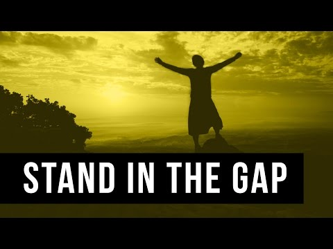 Stand In The Gap -- A Message By Del Fehsenfeld Jr.