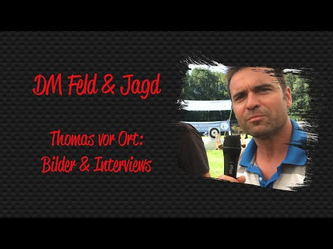 DM Feld & Jagd DFBV - Thomas vor Ort: Bilder & Interview mit Präsident Martin Koini