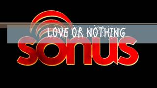 Love or nothing - Sonus Band - version estudio