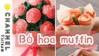 Món quà bất ngờ! Bó hoa muffin