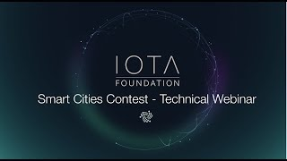 IOTA Smart Cities Webinar #2 - Technical Deep Dive