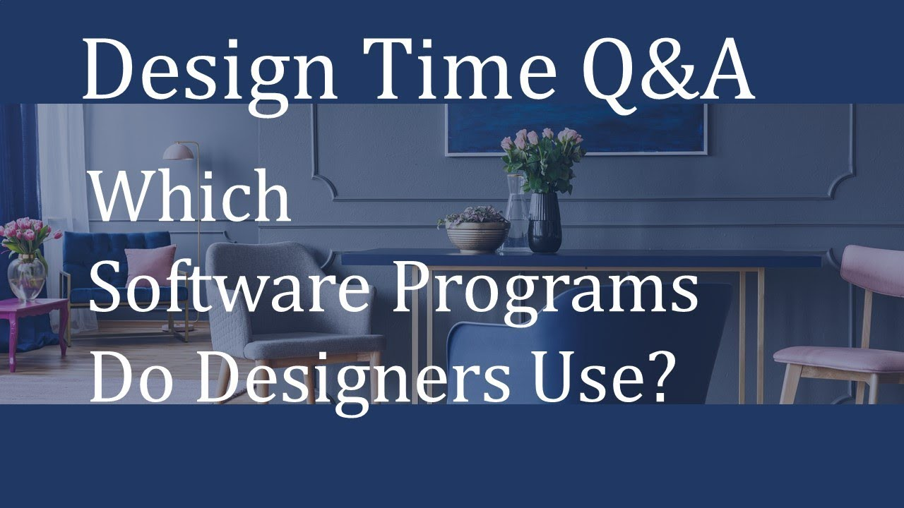 What Software Programs Do Professional Interior Designers Use Youtube