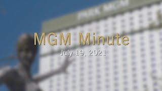 #MGMMinute   July 19, 2021   MGM Resorts