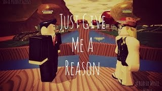 Just Give Me A Reason-Roblox Music Video