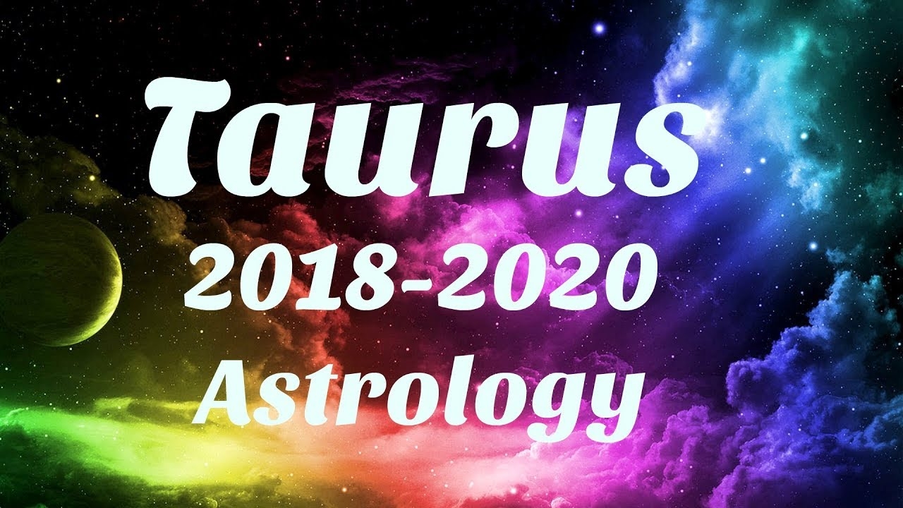 Taurus 2018-2020 Astrology SOMETHING AMAZING Happens For You, SERIOUS  MANIFESTING