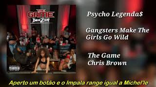 The Game ft Chris Brown - Gangsters Make The Girls Go Wild (Legendado)