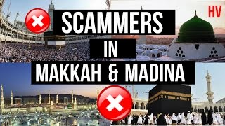 SCAMMERS IN MAKKAH & MADINA !!! UMRAH 2016