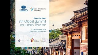 UNWTO Introduces the 7th UNWTO Global Summit on Urban Tourism