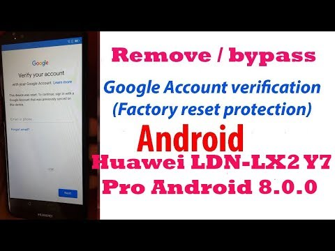 Bypass FRP Lock Android 8 0 0 , LDN-LX2 Huawei Y7 Pro 2018 | GoNou