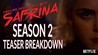 Chilling Adventures of Sabrina Season 2 Teaser Trailer Breakdown!