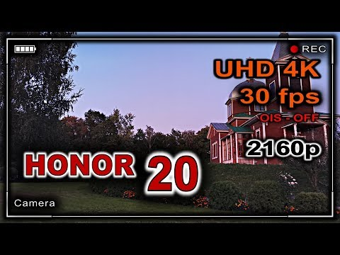 Camera HONOR 20 (2019)  - TEST VIDEO (4K 30 FPS)