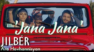 Jilbér ft. Ara Hovhannisyan - JANA JANA (Official Music Video) (NEW 2018) // 4K //