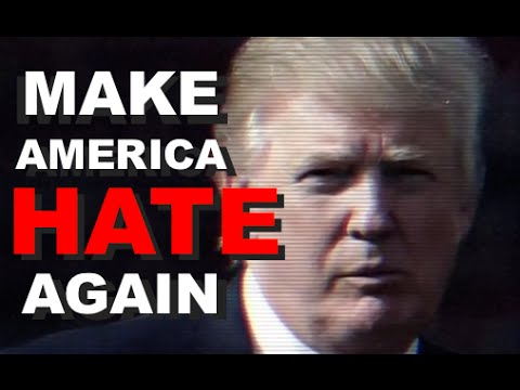 Donald Trump: Make America Hate Again | Part 1 (Documentary)