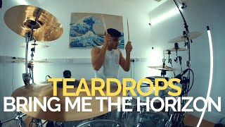 Teardrops - Bring Me The Horizon - Drum Cover