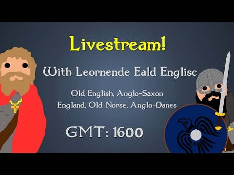Old English/Anglo-Saxon/Old Norse Livestream with Leornende Eald Englisc