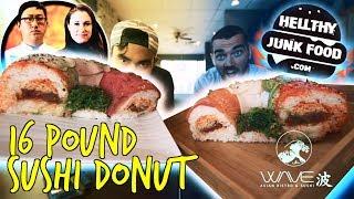 16 Pound Sushi Donut Challenge | HellthyJunkFood