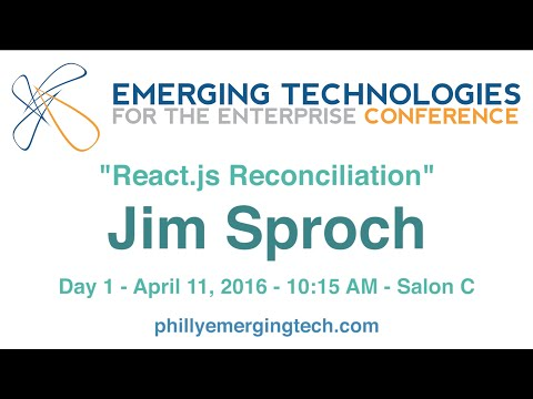 Philly ETE 2016 #30 - React.js Reconciliation - Jim Sproch