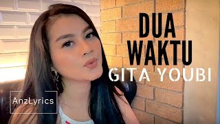 Download [LIRIK] DUA WAKTU - GITA YOUBI LYRICS