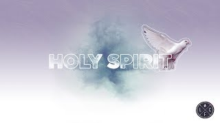 Holy Spirit Series | Who is the Holy Spirit