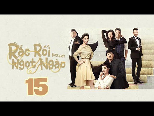 [THUYẾT MINH] Rắc Rối Ngọt Ngào - Tập 15   Phim Ngôn Tình Trung Quốc Hay Nhất 2020